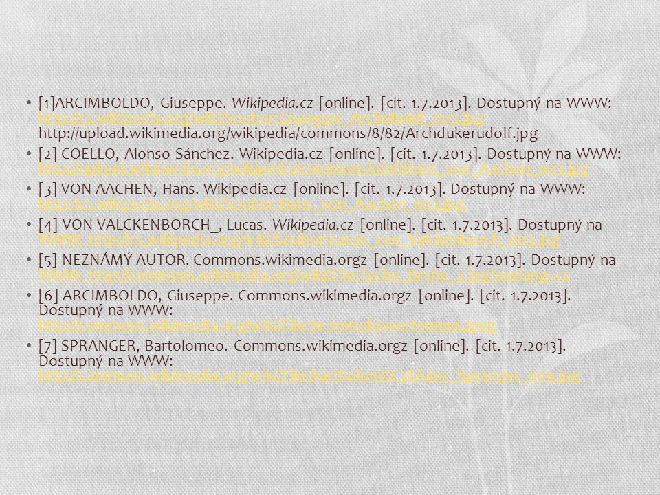 [1]ARCIMBOLDO, Giuseppe. Wikipedia. cz [online]. [cit. 1. 7. 2013]